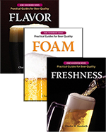 FRESHNESS, FOAM, and FLAVOR: Practical Guides for Beer Quality