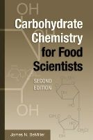 Carbohydrate Chemistry for Food Scientists, Second Edition